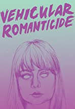 Vehicular Romanticide