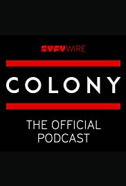 Colony: The Official Podcast Poster