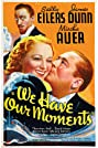 We Have Our Moments (1937) Poster