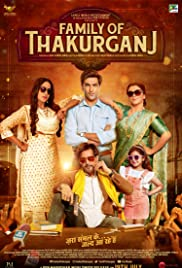 Family of Thakurganj (2019) Full Movie Watch Online HD Free Download