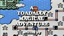 A Toadally Magical Adventure