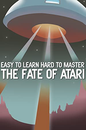poster for Easy to Learn, Hard to Master: The Fate of Atari