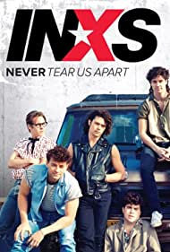 Never Tear Us Apart: The Untold Story of INXS (2014) Poster - TV Show Forum, Cast, Reviews