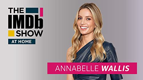 """Annabelle Wallis Finds Truth in Her Characters But Ignored """"Game of Thrones"""""""
