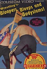 Wrestling's Bloopers, Bleeps and Bodyslams! Poster