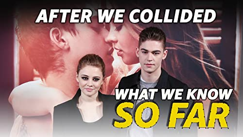 What We Know About 'After We Collided' ... So Far