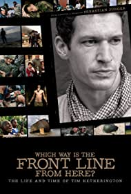 Which Way Is the Front Line from Here? The Life and Time of Tim Hetherington (2013)
