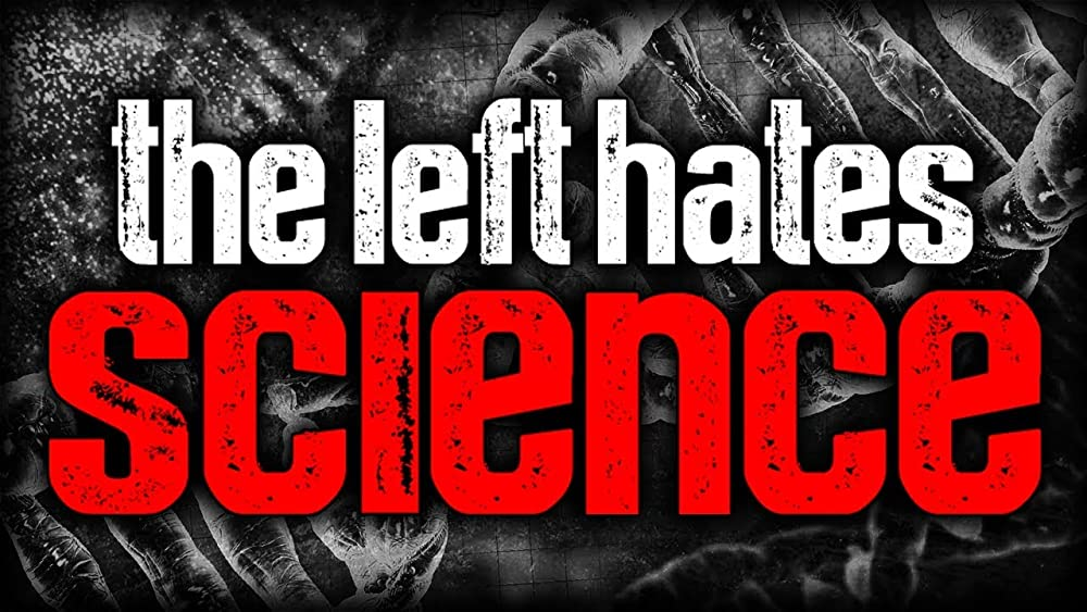 Why the Left Hates Science 2018