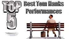 Top 5 Best Tom Hanks Performances
