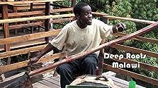 Deep Roots Malawi (2011)