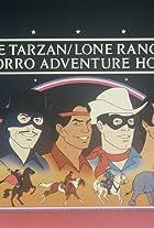 The Tarzan/Lone Ranger/Zorro Adventure Hour