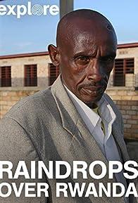 Primary photo for Raindrops Over Rwanda