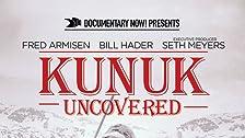 Kunuk Uncovered