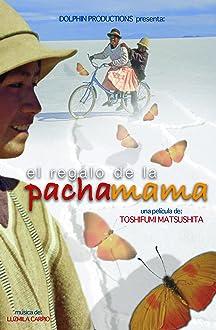 The Gift of Pachamama (2008)