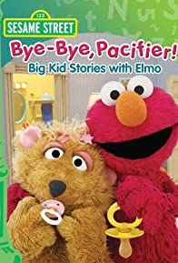 Primary photo for Sesame Street: Bye-Bye, Pacifier! Big Kid Stories with Elmo
