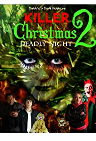 Primary photo for Killer Christmas 2: Deadly Night