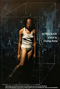 Primary photo for In Prison Air: A Book by Thomas Roma