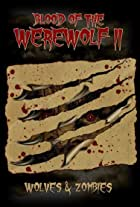 Blood of the Werewolf II: Wolves & Zombies
