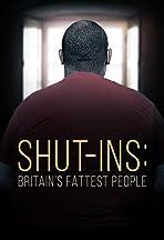 Shut-ins: Britain's Fattest People