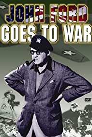 John Ford Goes to War Poster - Movie Forum, Cast, Reviews