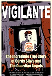 Vigilante: The Incredible True Story of Curtis Sliwa and the Guardian Angels Poster