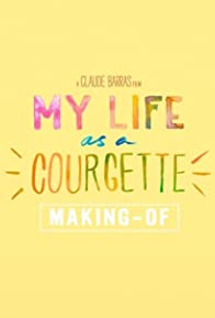 Primary photo for Making of: Ma vie de Courgette
