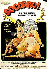 Wilza Carla in Socorro! Eu Não Quero Morrer Virgem (1976)