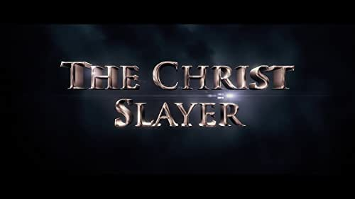 The Christ Slayer - Official Theatrical Trailer