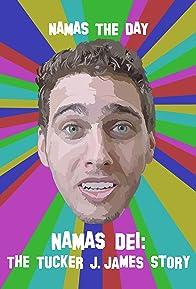 Primary photo for Namas Dei: The Tucker J. James Story