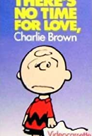 There's No Time for Love, Charlie Brown (1973) Poster - Movie Forum, Cast, Reviews