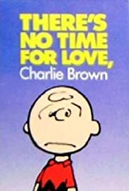 There's No Time for Love, Charlie Brown(1973) Poster - Movie Forum, Cast, Reviews
