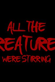 All the Creatures Were Stirring (2017)