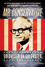 Mr. Conservative: Goldwater on Goldwater Poster