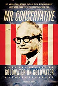 Primary photo for Mr. Conservative: Goldwater on Goldwater