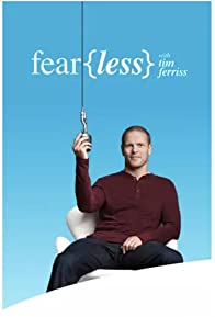 Primary photo for Fear(Less) with Tim Ferriss