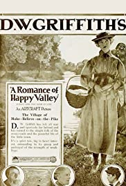 A Romance of Happy Valley (1919) Poster - Movie Forum, Cast, Reviews