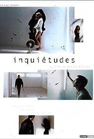 Inquiétudes (2004) Poster - Movie Forum, Cast, Reviews