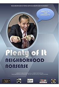 Primary photo for Plenty of It: Neighborhood Nonsense
