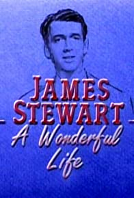 Primary photo for James Stewart: A Wonderful Life - Hosted by Johnny Carson