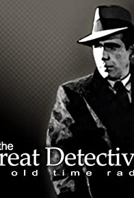 Primary photo for The Great Detectives of Old Time Radio