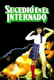 Sucedió En El Internado 1985 Imdb