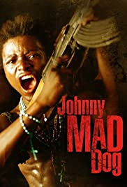 Johnny Mad Dog (2008) Poster - Movie Forum, Cast, Reviews