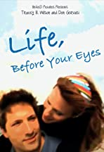 Life, Before Your Eyes