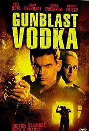 Gunblast Vodka(2000) Poster - Movie Forum, Cast, Reviews