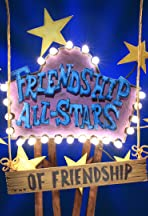 Friendship All-Stars ...of Friendship