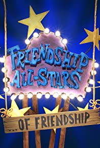Primary photo for Friendship All-Stars ...of Friendship