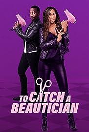 To Catch A Beautician - Season 1