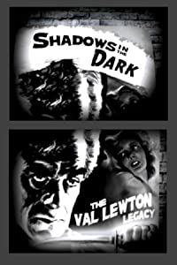 Watch new movies no downloads Shadows in the Dark: The Val Lewton Legacy by Mark Robson [1920x1200]