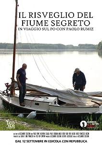 Latest movies downloads Il risveglio del fiume segreto - In viaggio sul Po con Paolo Rumiz by none [1080i]