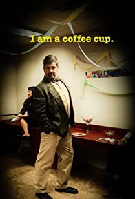 Primary photo for I Am a Coffee Cup